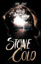 Stone Cold by Demi_Joyce