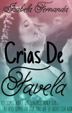 Crias De Favela. by isah_pikena