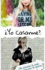 Yo Casarme?!😮  by Carol22Gallardo