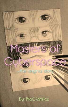 ◎ Masters of Cyberspace ◎ by MoCfanfics