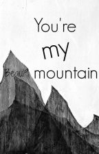 You're my mountain by Sharfen