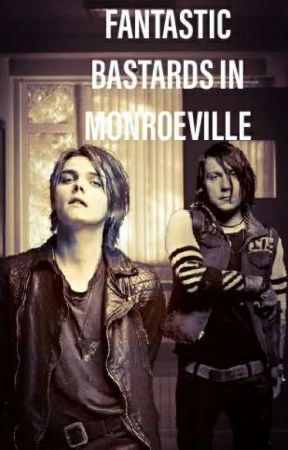 Fantastic Bastards In Monroeville (Frerard) by SlytherinGerard