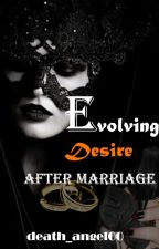 Evolving Desire After Marriage by death_angel00