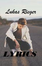 Lukas Rieger Lyrics by coleisbae92