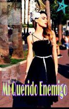 Mi Querido Enemigo by ValeriaLara5