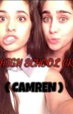 My High School Crush (Camren) by ShonaFriary