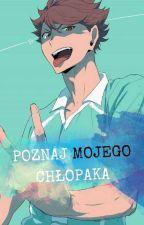 Poznaj mojego chłopaka ~ Oikawa Tooru  by DemonaXD
