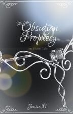 The Obsidian Prophecy- An Elven Tale by JessicaBlake93