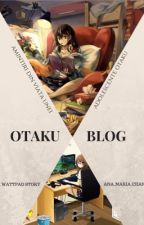 Otaku Blog |Vol.2-OLD VER| by demigod_anne_kane