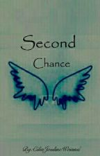 Second Chance #Wattys2017 by CiliaJoulineWeiand