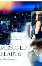 •POISONED HEARTS•(#Wattys2017) by StarMelody_