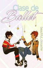 Clase de ballet (Klance) by beautiful_dissaster