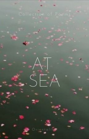 at sea (i am your serenity) by orientalism