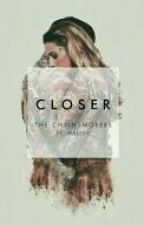 Closer by Schnipper_