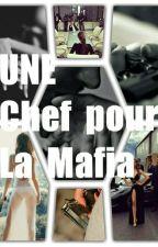 UNE Chef Pour La Mafia ( tome 2 ) by zahflawless
