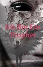 Ich bin ein Prophet by KottKeks