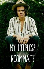 My Helpless Roommate // h.s {Completed} by XxHarbeezxX