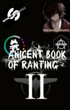 Ancient Book of Ranting II by TheNameIsMark