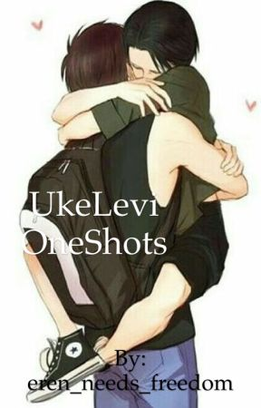 UkeLevi One Shots  by eren_needs_freedom