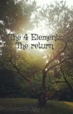 The 4 Elements: The return  by PrincessSh3py