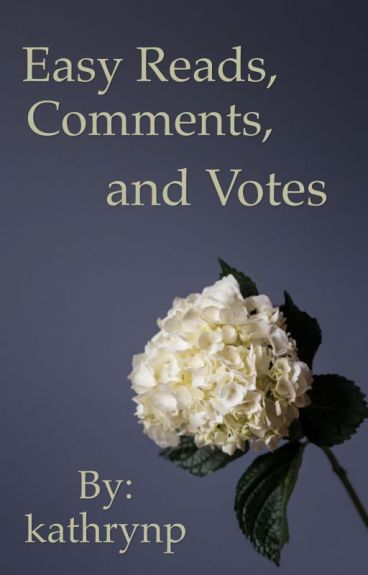 Easy Reads, Comments, and Votes (OPEN) by kathrynp