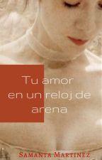 Tu amor en un reloj de arena by sami_mm