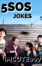 5SOS Jokes ; 5SOS by imcute007