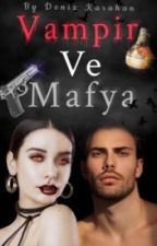 Vampir Ve Mafya by yazarinizybatti