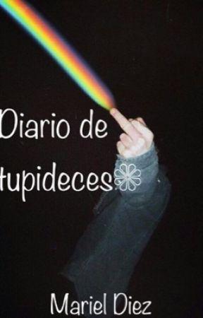 Diario de estupideces  by soymariel10