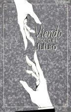 Viendo hacia el Futuro. by Ran-Slytherin