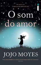 O Som Do Amor by SabrinaBSte