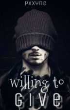 Willing To Give ▪ Ziam  by pxxyne