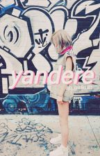 🔪yandere🔪 by ap_girlkuin