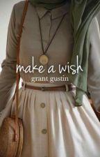 Make a Wish|| G. Gustin by MyCornerCoffeeShop