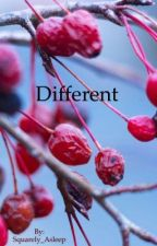Different  by Squarely_Asleep