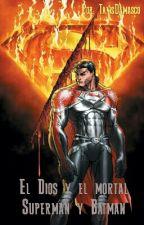 El Dios y el mortal. Superman y Batman by TanisDamasco