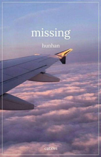 Missing | Hunhan