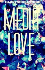 Media Love [1] REWRITING by HarrysDreamboat