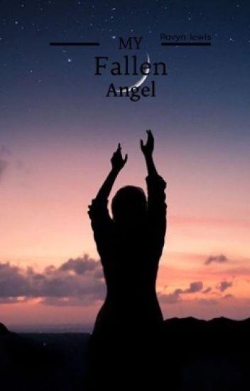 My Fallen Angel (under editing)