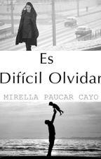 Es Difícil Olvidar  by MirellaPc