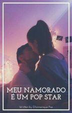 Meu Namorado  é um pop star -trilogia Amor by Bibinunespotter