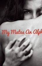 My Mates An Alpha by simplybeautifulmarie
