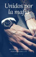 Unidos por la mafia  by MilkaHernandez7