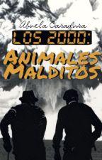 Los 2000: Animales Malditos by MeraniePuerta