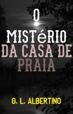 O Mistério da Casa de Praia by Gabriel_L_Albertino