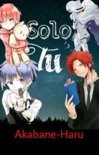 Solo tu by Akabane-Haru