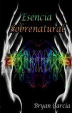 Esencia Sobrenatural by BryanGarciaR
