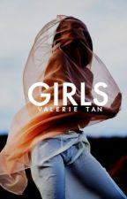 GIRLS (#Wattys2018) by khalidvibes