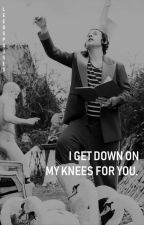 i get down on my knees for you, larry s. by acciolouist