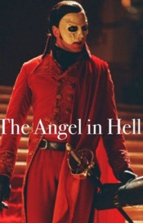 The Angel in Hell {Phantom of the opera x Reader} by _DA1sY_